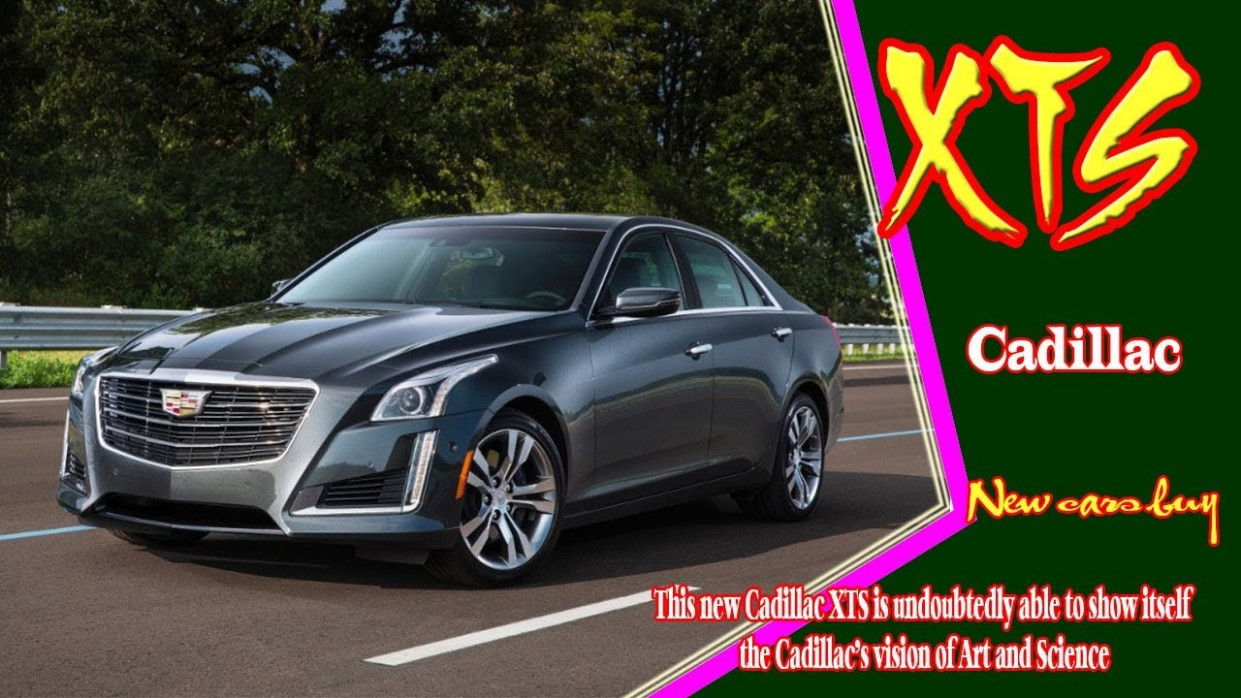 5 Cadillac XTS | 5 Cadillac XTS Platinum | 5 Cadillac XTS Redesign  | new cars buy | 2020 Cadillac Xts Premium Collection